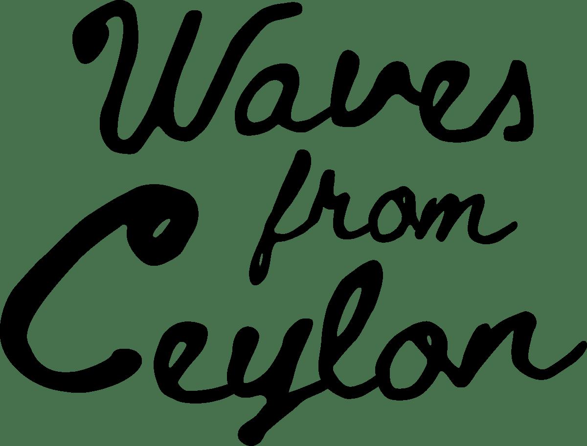 Waves from Ceylon